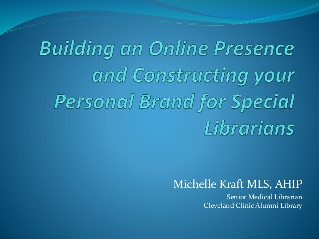Building a Social Media Presence for Special Libraries by Michelle Kraft