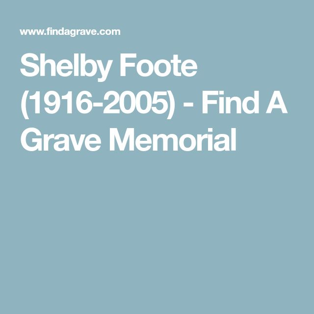 Shelby Foote (1916-2005) - Find A Grave Memorial