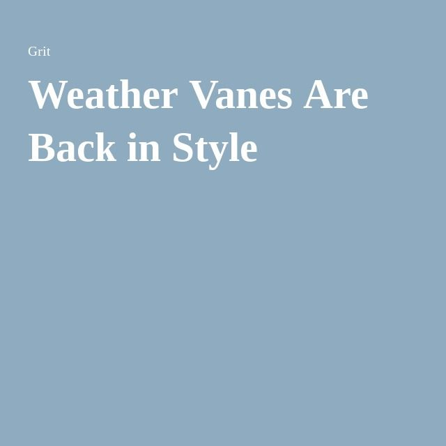 .Read about weather vanes