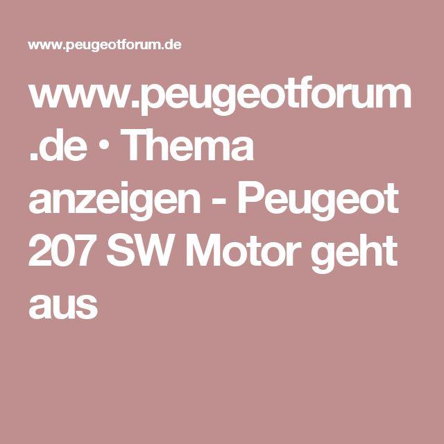 www.peugeotforum.de • Thema anzeigen - Peugeot 207 SW Motor geht aus
