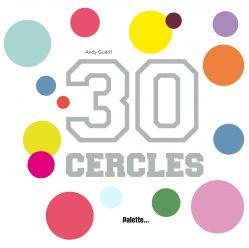 Editions Palette - Trente cercles