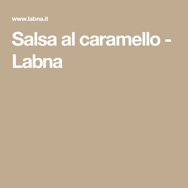 Salsa al caramello - Labna