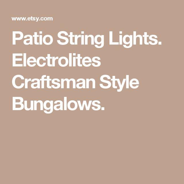 Patio String Lights. Electrolites Craftsman Style Bungalows.