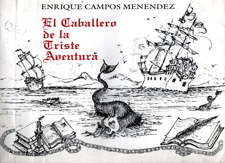 El Caballero de la triste Aventura. Enrique Campos Menéndez. Premio Nacional de Literatura 1986