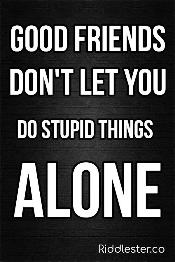 Funny Quotes About Friends Friends Quotes Friends Quotes Funny True Friends Quotes