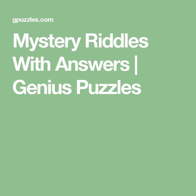 Mystery Riddles With Answers | Genius Puzzles