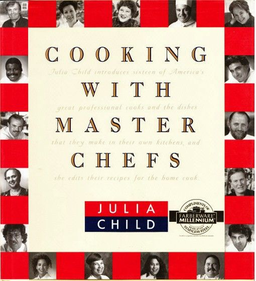 Julia Child Cooking with Master Chefs Cook Book