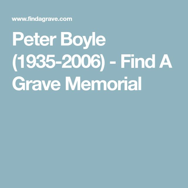 Peter Boyle (1935-2006) - Find A Grave Memorial