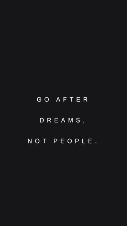 Vá atrás de um sonho não de uma pessoa