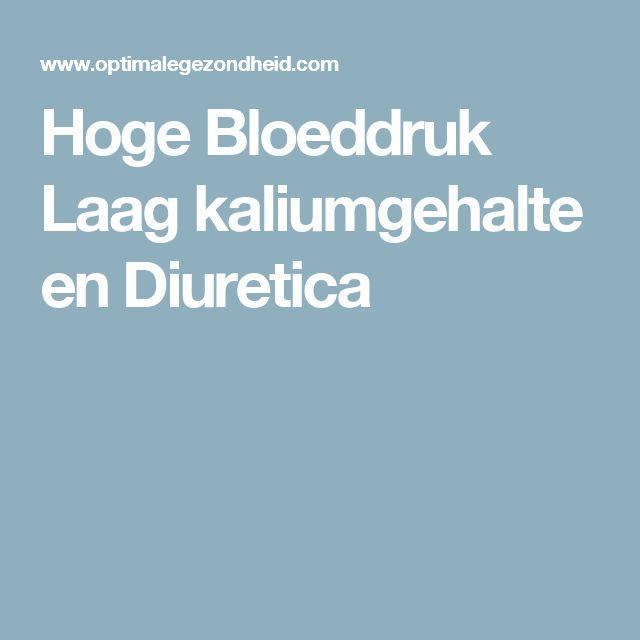 Hoge Bloeddruk Laag kaliumgehalte en Diuretica