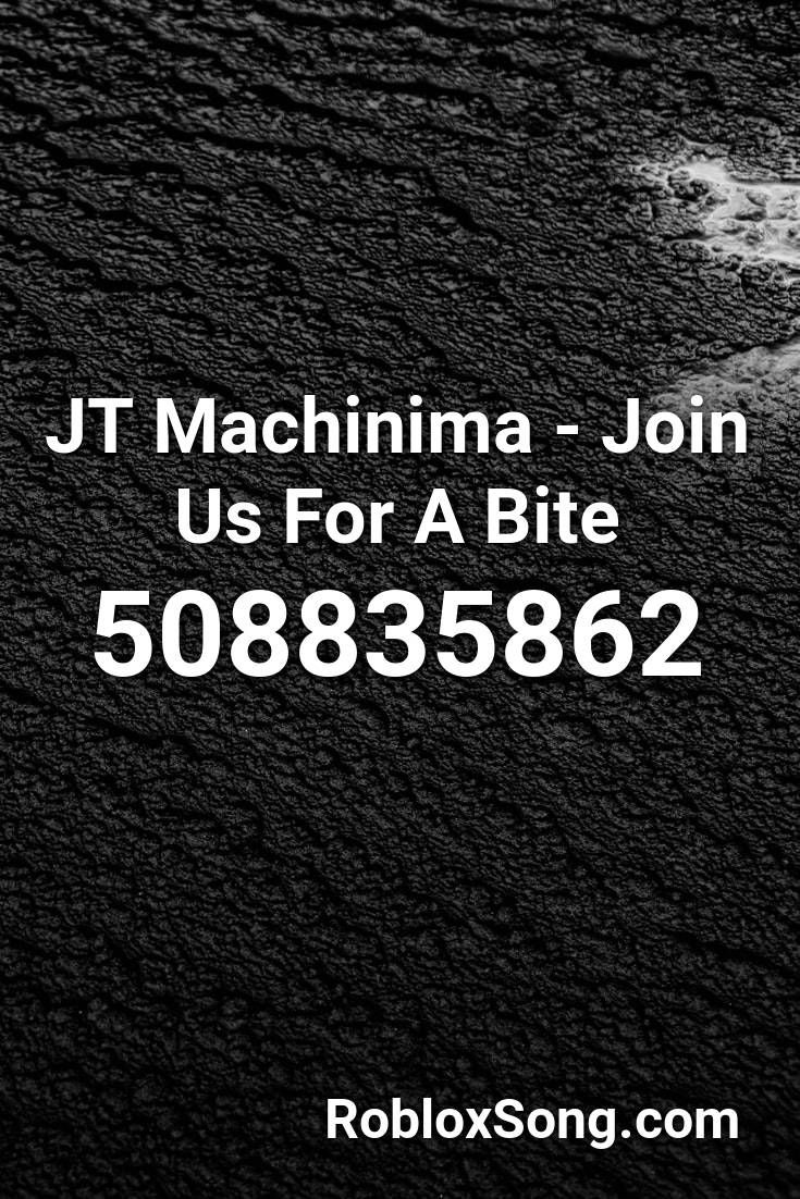 Jt Machinima Join Us For A Bite Roblox Id Roblox Music Codes