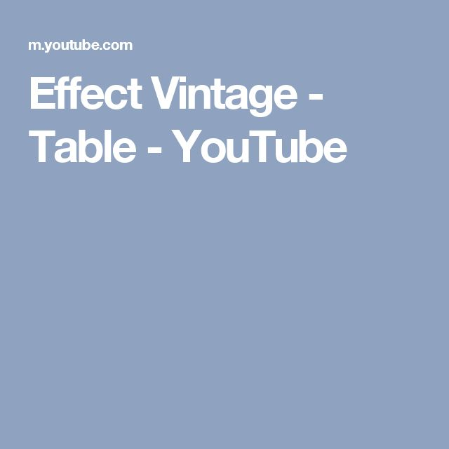 Effect Vintage - Table - YouTube
