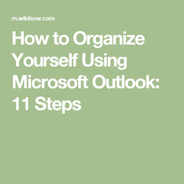 How to Organize Yourself Using Microsoft Outlook: 11 Steps