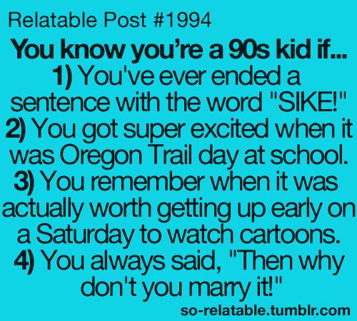 Proud to be a child of the 90's!90S Kids, 80S Kids, Growing Up, Funny, So True, Oregon Trail, The 90S, 90 S Baby, 90 S Kids