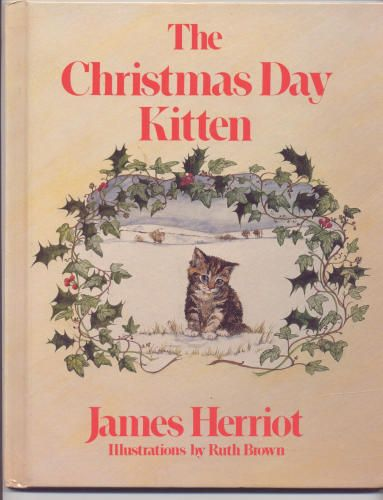 The Christmas Day Kitten: James Herriot, Ruth Brown