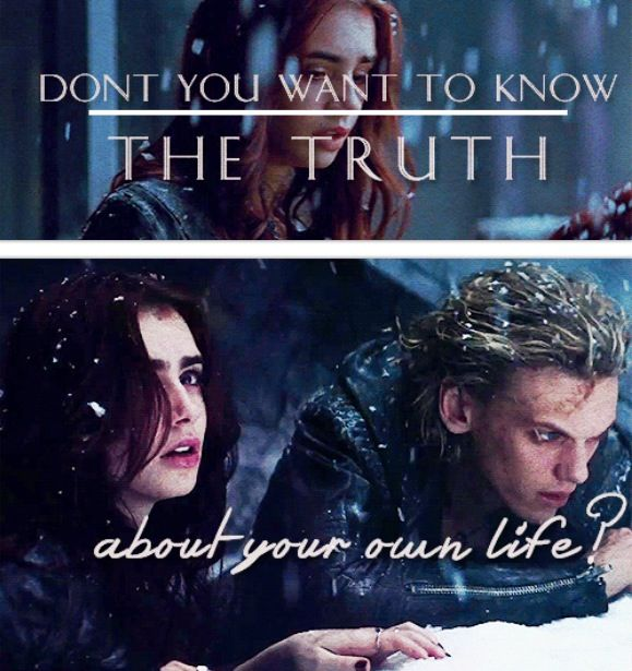 """iheartclaryfray: """"What's in your mind belongs to you. Someone's hidden secrets there, secrets you can't see. Don't you want to know the truth about your own life?"""" City of Bones - Cassandra Clare"""
