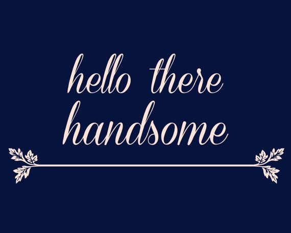 Hello There Handsome Good Morning Beautiful  by lifewithwaves, $9.99 This is a digital file for an 8x10 print.  Perfect for your master bedroom - Hello There Handsome, Good Morning Beautiful - a 2 image printable set. ***Message me for a custom order - to change colors*** Images are available for download upon completion of payment. Files are yours to print at home or at a local printer.  http://www.saltwaternc.com/