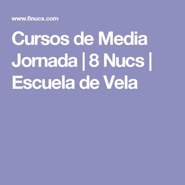 Cursos de Media Jornada  |  8 Nucs | Escuela de Vela