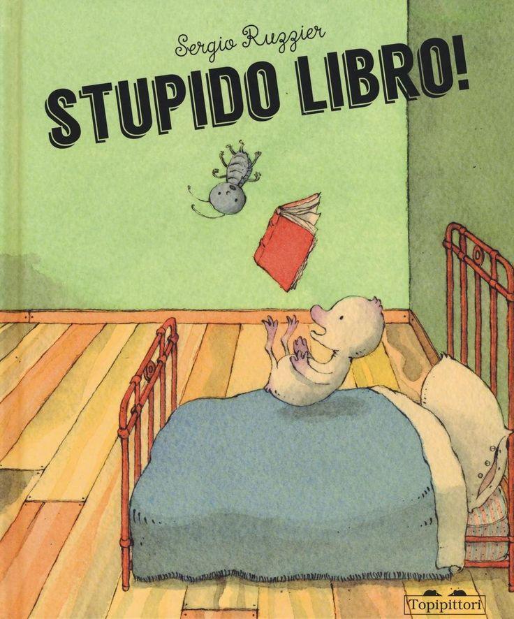 """""""Stupido libro!"""" Sergio Ruzzier (Topipittori)"""