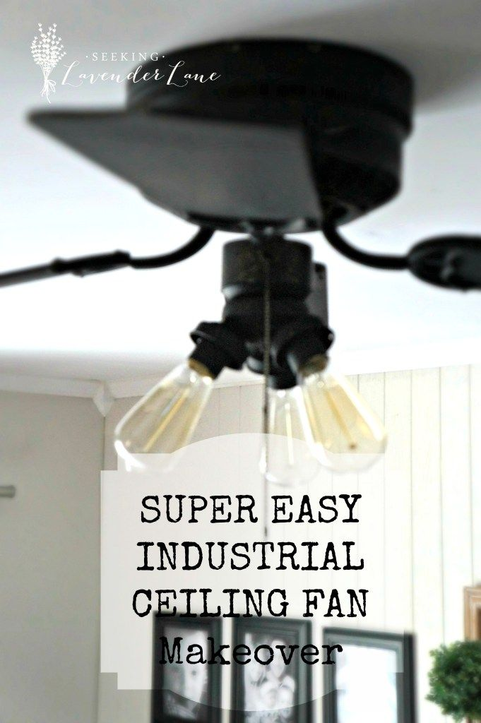 Super Easy Industrial Style Fan MakeoverMaterials: Black Flat Spray Paint 3 Vintage Style Edison Bulbs  Cotton Balls: To protect the light bulb sockets from spray paint. That's it!