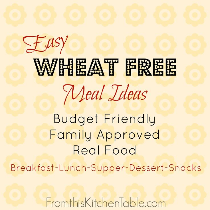 Easy Wheat Free Meal Ideas - From This Kitchen Table
