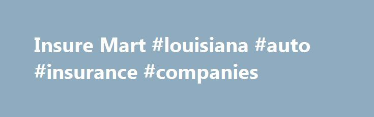Insure Mart #louisiana #auto #insurance #companies http://maine.remmont.com/insure-mart-louisiana-auto-insurance-companies/  # Auto, Home, Business Insurance Insurance in Houma: Terrebonne, Lafourche, and Saint Mary Parishes As an independent agency we aren t tied to any one brand.Our allegiance is to our customers. We shop many insurance providers to find your best deal. We carry auto, home, flood. business, motorcycle, RV, ATV, liability insurance, bonds, and more. Whether you re looking…