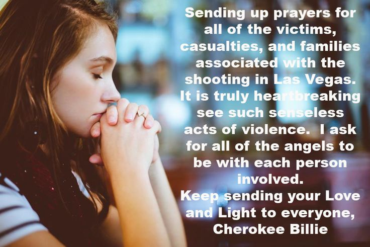 It is sad to see the tragedy that occurred in Las Vegas. Mindless acts of violence absolutely make no sense to me. All I can do is pray and I do every day for this world. Please keep sending up your prayers as well. Cherokee Billie Spiritual Advisor