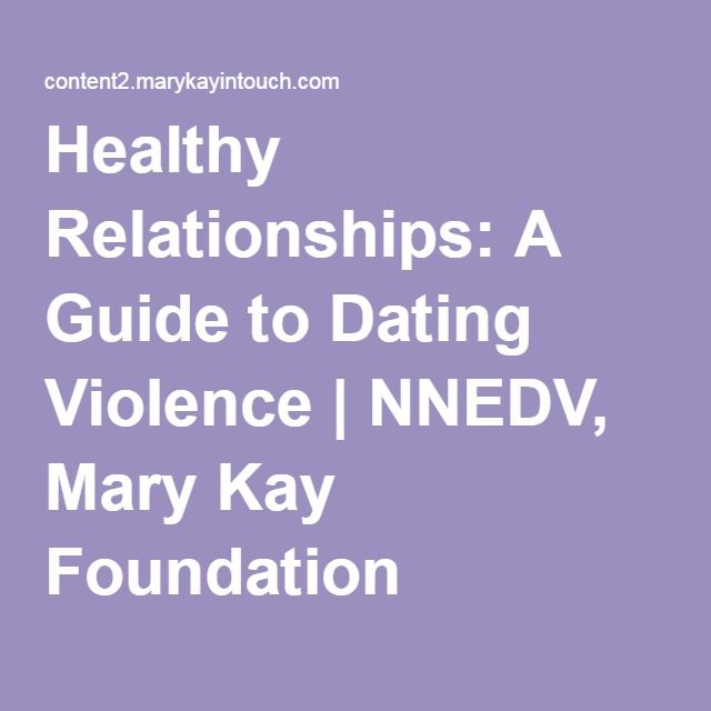 Healthy Relationships A Guide To Dating Violence