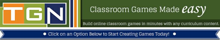 Teacher Gaming Network - Build online classroom games in minutes with any curriculum content