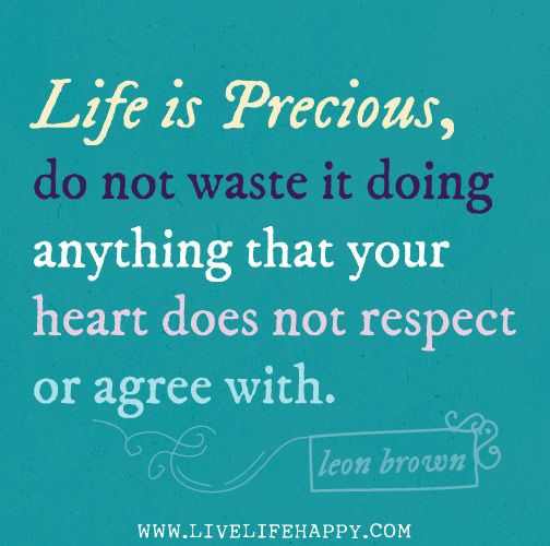 Life Is Precious Quotes 1215 Best Words Words Words Images On Pinterest  The Words .