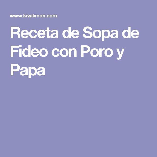 Receta de Sopa de Fideo con Poro y Papa