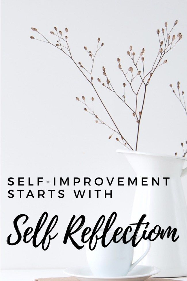 Self Improvement starts with Self Reflection and Awareness letsplanourtomorrow.com
