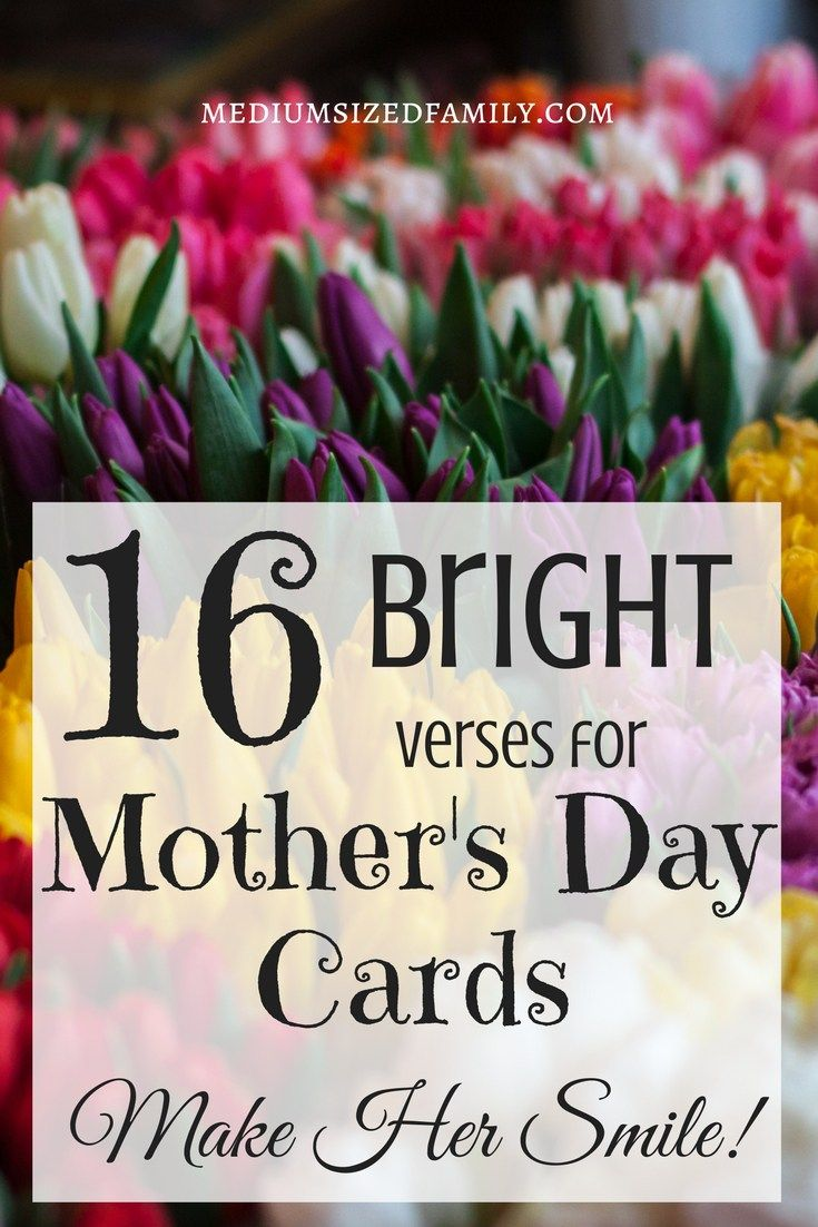 Make her smile quotes - 16 Bright Verses For Mothers Day Cards That Will Make Her Smile