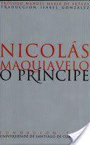 O Príncipe-Nicolás Maquiavelo-1513. No 1556 o papa Paulo IV incluíu por primeira vez as obras de Maquiavelo no Índice de libros Prohibidos. Calcúlase que uns 5000 exemplares clandestinos de O Príncipe foron impresos en España entre 1610 e 1660. Exemplares: FIL 863 (galego), POL 7, POL 93 (castelán)