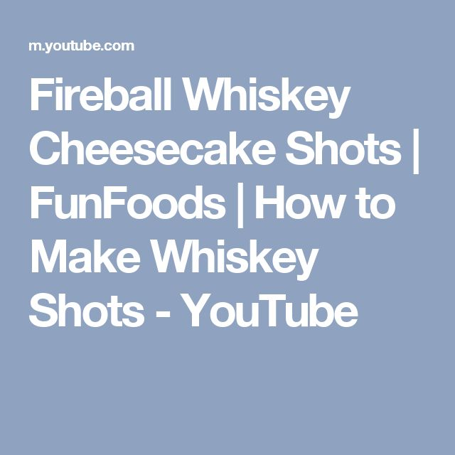 Fireball Whiskey Cheesecake Shots | FunFoods | How to Make Whiskey Shots - YouTube