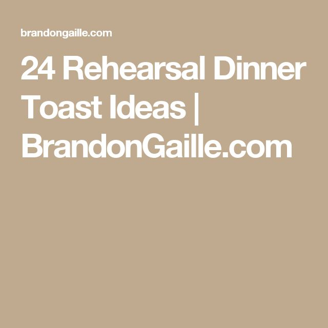 24 Rehearsal Dinner Toast Ideas   BrandonGaille.com