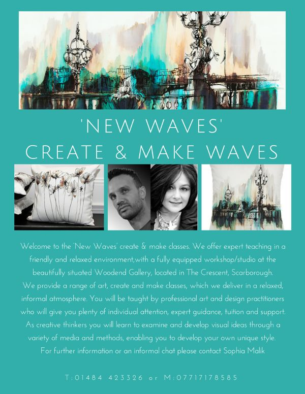 New Waves - Create & Make Waves art classes. Book now by ringing 07717178585 or 01484 423326