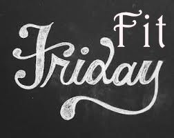 Living, Learning, Eating: Fit Friday #1