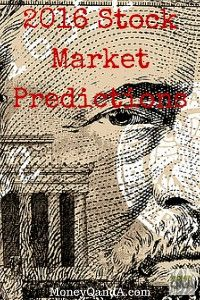 2016 Stock Market Predictions - Every personal finance writer, expert, pundit, and money blogger tries to make 2016 stock market predictions. I've made one for the past few years running. So, once again, I thought that it would be fun to make my own stock market predictions for 2016 and keep the tradition going. As always, I will follow my stock market predictions throughout the year with regular updates each quarter. Do you have any stock market predictions?