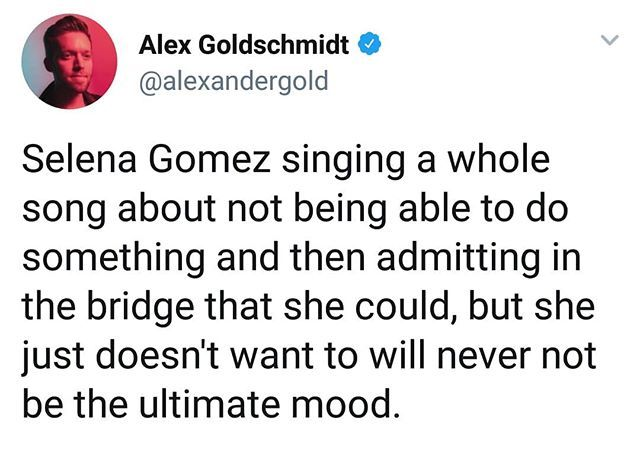 Selena Gomez singing a whole song about not being able to do something and then admitting in the bridge that she could but she just doesn't want to will never not be the ultimate mood.  @selenagomez canta una canción completa sobre no poder hacer algo y luego admite en el puente que pudo pero que simplemente no quiere nunca ser la mejor humorista.  #SelenaGomez #BadLiar #BestMusicVideo #iHeartAwards