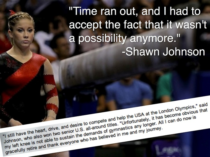 Shawn Johnson quote, she was so strong through her knee injury...