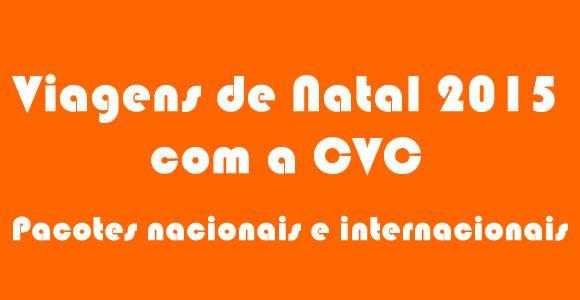 Pacotes CVC de Natal 2015 - Promoções exclusivas #cvc #pacotesdenatal #natal2015 #pacotespromocionais