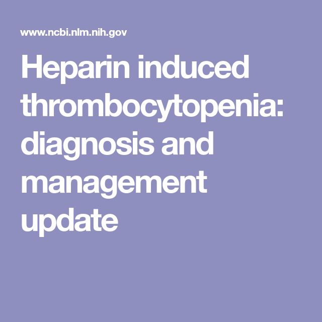 Heparin induced thrombocytopenia: diagnosis and management update