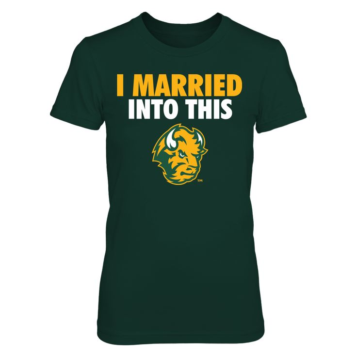 I Married Into This North Dakota State Bison T Shirt - Officially Licensed North Dakota State University Apparel - Check out men's and women's NDSU Thundering Herd clothing including t shirts, hoodies, tanks, and other accessories like cell phone cases and coffee mugs. They make great gifts for North Dakota State University Bison football, basketball, baseball and other sports fans.
