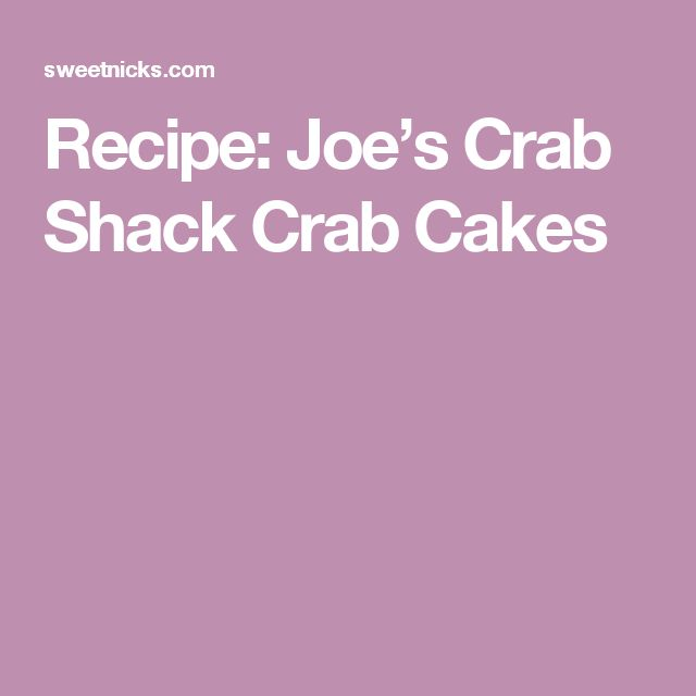 Recipe: Joe's Crab Shack Crab Cakes