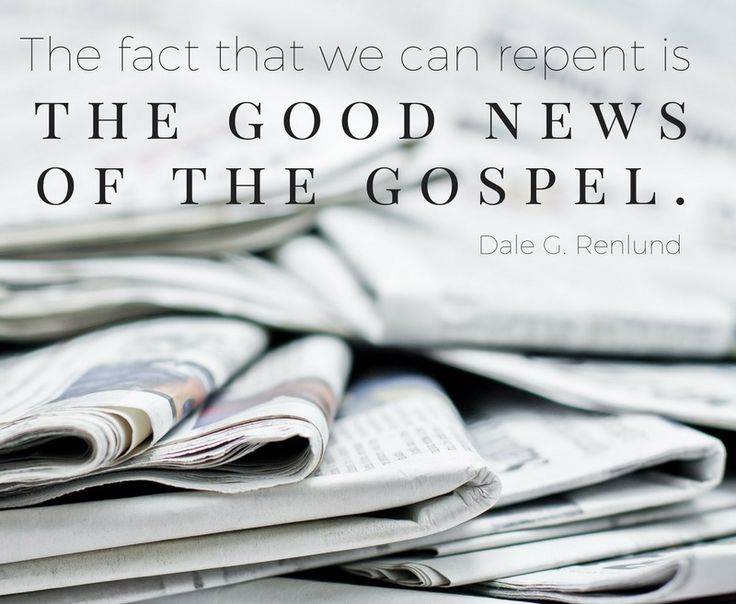 "Elder Dale G. Renlund: ""The fact that we can repent is the good news of the gospel."" #LDS #LDSConf #quotes"