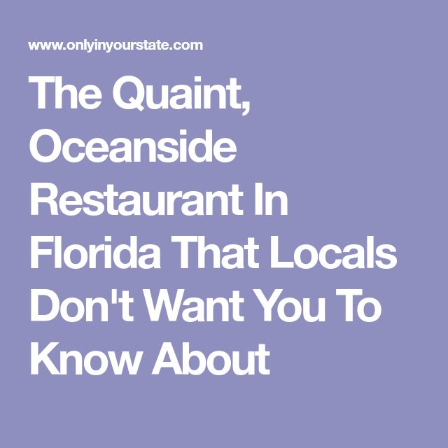 The Quaint, Oceanside Restaurant In Florida That Locals Don't Want You To Know About