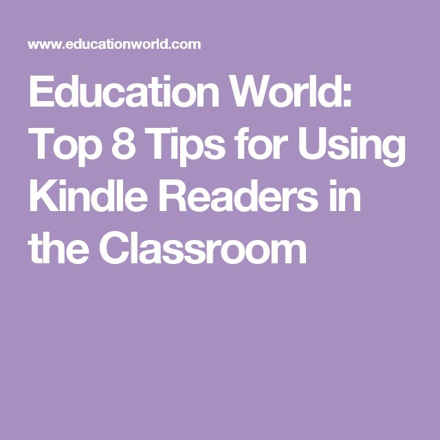 Education World: Top 8 Tips for Using Kindle Readers in the Classroom