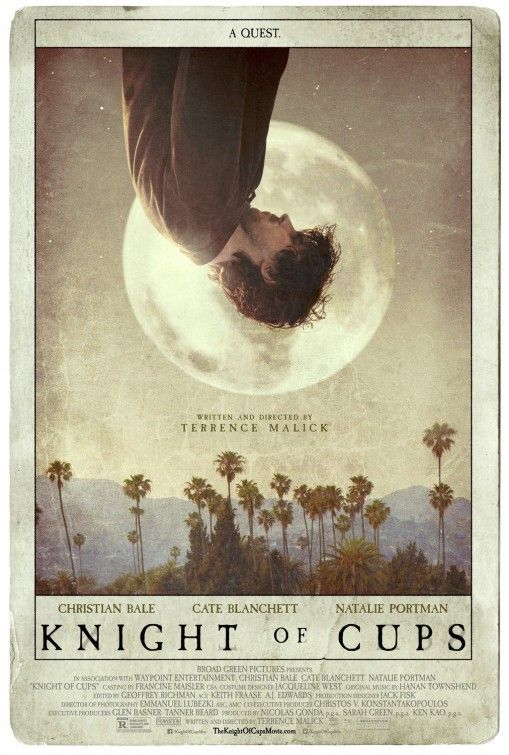 Knight of Cups (2015). A writer indulging in all that Los Angeles and Las Vegas has to offer undertakes a search for love and self via a series of adventures with six different women.