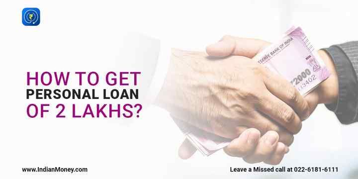 How To Get Personal Loan Of 2 Lakhs Personal Loans How To Get Person